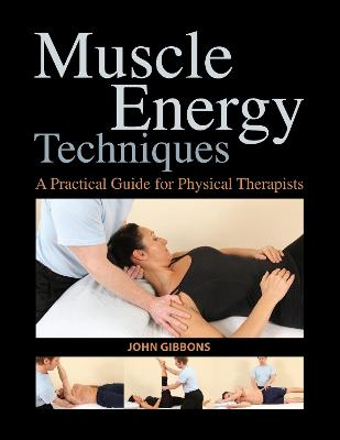 Muscle Energy Techniques by John Gibbons