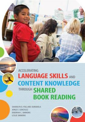 Accelerating Language Skills and Content Knowledge through Shared Book Reading by Sharolyn D. Pollard-Durodola