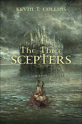 The Three Scepters by Kevin T Collins