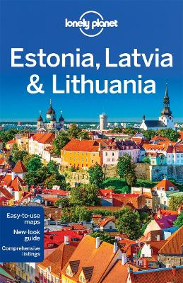 Lonely Planet Estonia, Latvia & Lithuania by Lonely Planet