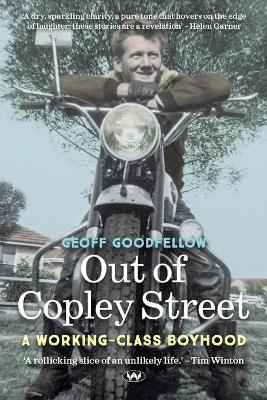 Out of Copley Street: A working-class boyhood by Geoff Goodfellow