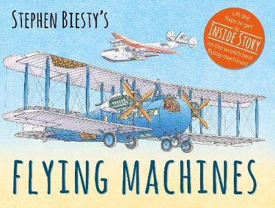 Stephen Biesty's Flying Machines by Ian Graham