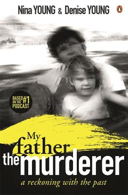 My Father the Murderer: A Reckoning with the Past book