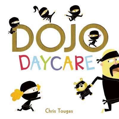 Dojo Daycare by ,Chris Tougas