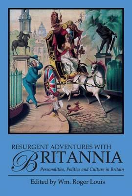 Resurgent Adventures with Britannia by Wm Roger Louis