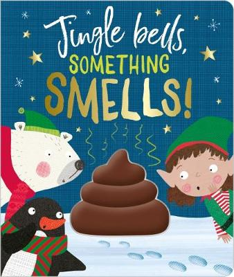 Jingle Bells Something Smells! by Clare Fennell