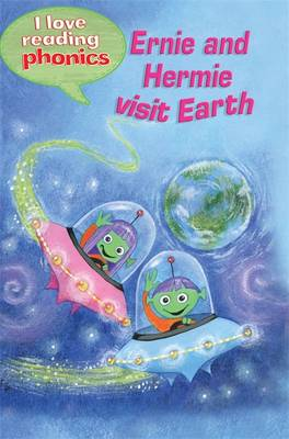 I Love Reading Phonics Level 3: Ernie and Hermie Visit Earth by Lucy M. George