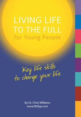 Living Life to the Full for Young People by Christopher Williams