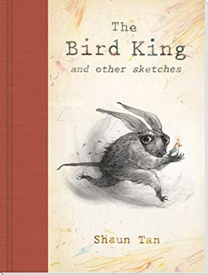 Bird King and Other Sketches by Shaun Tan