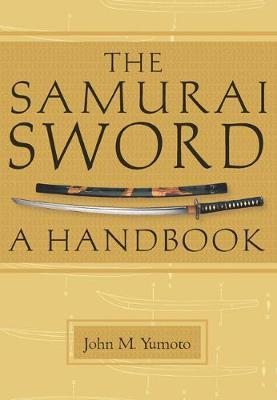 The Samurai Sword by John M. Yumoto