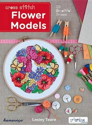 Cross Stitch Flower Models: 20 Beautiful Frames by Lesley Teare