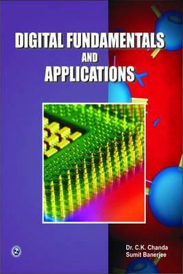 Digital Fundamentals and Applications by C. K. Chanda