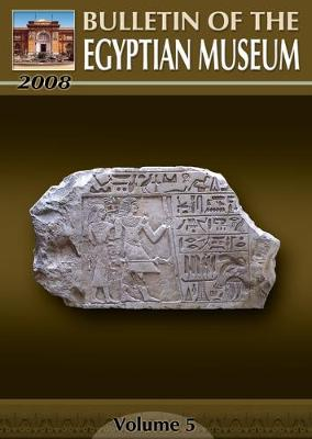 Bulletin of the Egyptian Museum  v. 5 by Supreme Council of Antiquities
