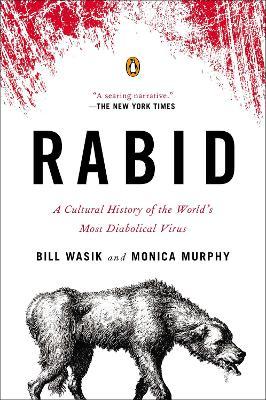 Rabid by Bill Wasik, Monica Murphy