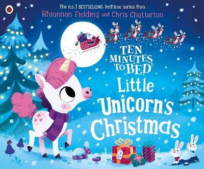 Ten Minutes to Bed: Little Unicorn's Christmas by Rhiannon Fielding