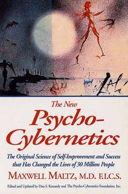 New Psycho-Cybernetics by Maxwell Maltz