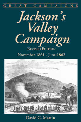 Jackson's Valley Campaign by David Martin