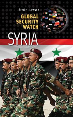 Global Security Watch-Syria by Fred H. Lawson