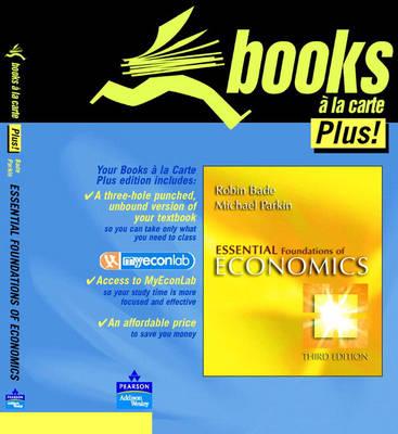 Essential Foundations of Economics, Books a la Carte Edition by Robin Bade