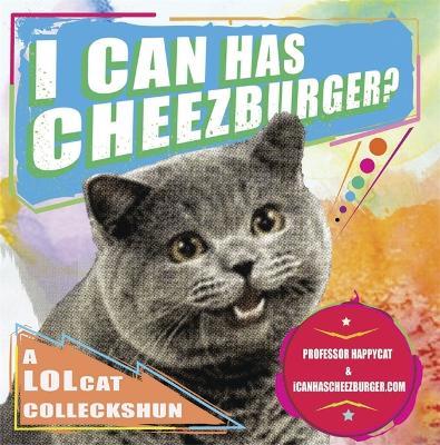 I Can Has Cheezburger book