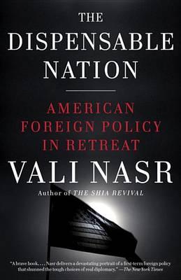 The Dispensable Nation by Seyyed Vali Reza Nasr