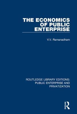 The Economics of Public Enterprise by V.  V. Ramanadham