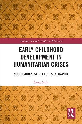 Early Childhood Development in Humanitarian Crises: South Sudanese Refugees in Uganda book
