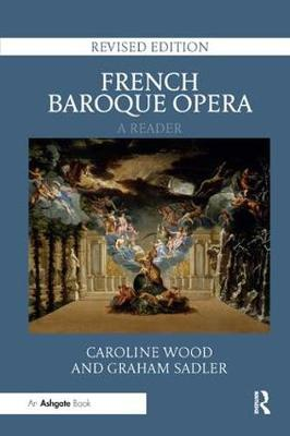 French Baroque Opera: A Reader: Revised Edition book