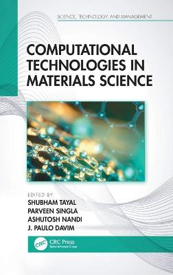 Computational Technologies in Materials Science by Shubham Tayal