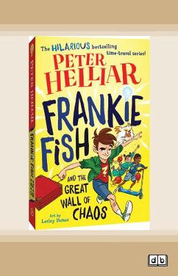 Frankie Fish and the Great Wall of Chaos: Frankie Fish #2 by Peter Helliar