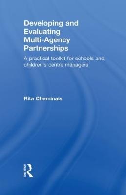 Developing and Evaluating Multi-Agency Partnerships by Rita Cheminais