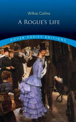 Rogue's Life by Wilkie Collins
