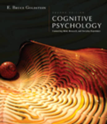 Cognitive Psychology: Connecting Mind, Research and Everyday Experience by E Bruce Goldstein