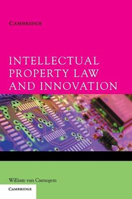Intellectual Property Law and Innovation by William Van Caenegem