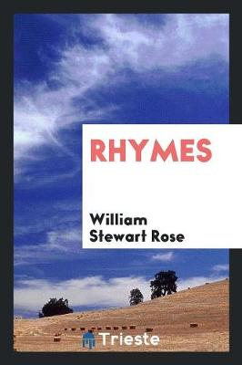 Rhymes by William Stewart Rose