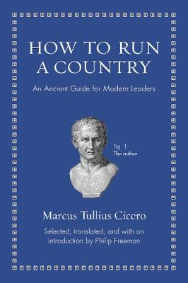 How to Run a Country by Quintus Tullius Cicero