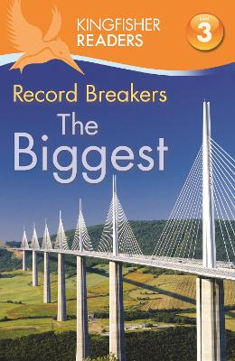 Kingfisher Readers: Record Breakers - The Biggest (Level 3: Reading Alone with Some Help) book