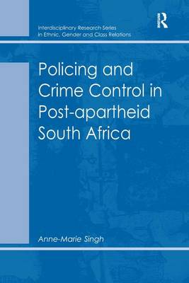 Policing and Crime Control in Post-apartheid South Africa book