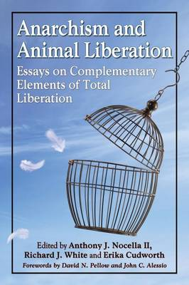 Anarchism and Animal Liberation by Anthony J. Nocella