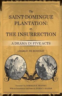Saint-Domingue Plantation; Or, the Insurrection by Doris Y. Kadish