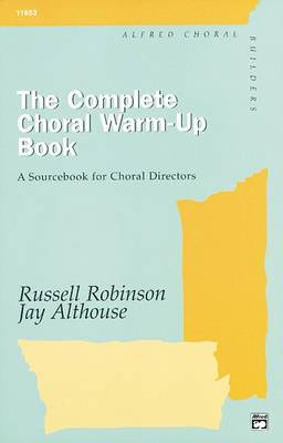 Complete Choral Warm-up Book by Russell Robinson