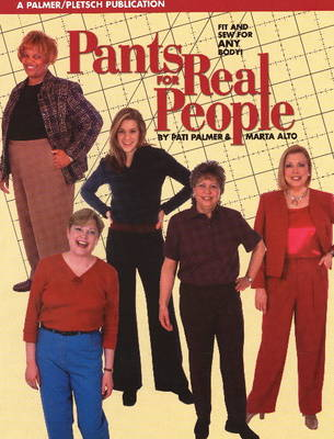Pants for Real People: Fit and Sew for Any Body by Marta Alto