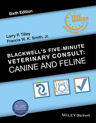 Blackwell's Five-Minute Veterinary Consult by Larry P. Tilley