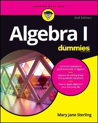Algebra I for Dummies, 2nd Edition by Mary Jane Sterling