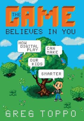 The Game Believes in You by Greg Toppo