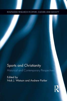 Sports and Christianity by Nick J. Watson