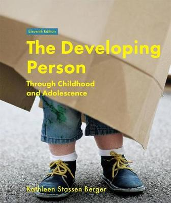 The Developing Person Through Childhood and Adolescence by Kathleen Stassen Berger