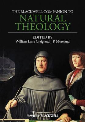 The The Blackwell Companion to Natural Theology by William Lane Craig