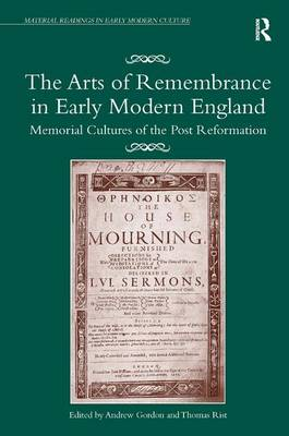The Arts of Remembrance in Early Modern England by Andrew Gordon