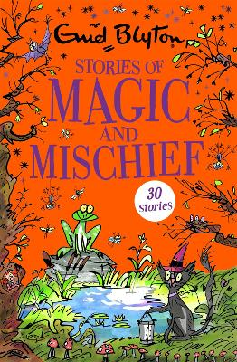 Stories of Magic and Mischief by Enid Blyton
